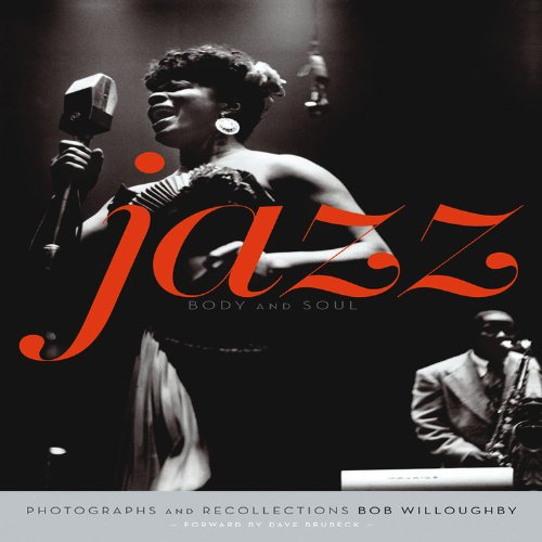 Jazz. Body and Soul. Photographs and Recollections von Bob Willoughby für 14,95 €