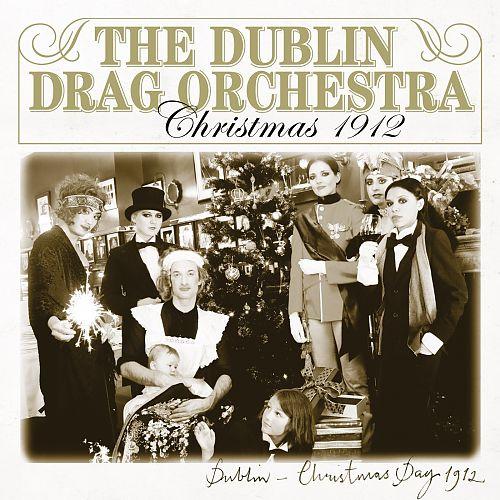 Christmas 1912 Special Edition von The Dublin Drag Orchestra für 9,99€