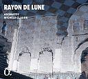 Rayon de Lune - Musique des Ommeyades von Verschiedene Interpreten für 9,99€
