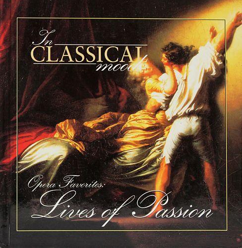 In Classical Mood - Opera Favorites: Lives of Passion von Verschiedene Interpreten für 6,99€