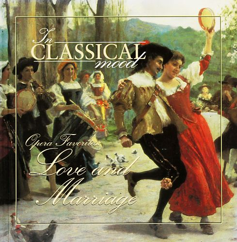 In Classical Mood - Opera Favorites: Love and Marriage von Verschiedene Interpreten für 6,99€