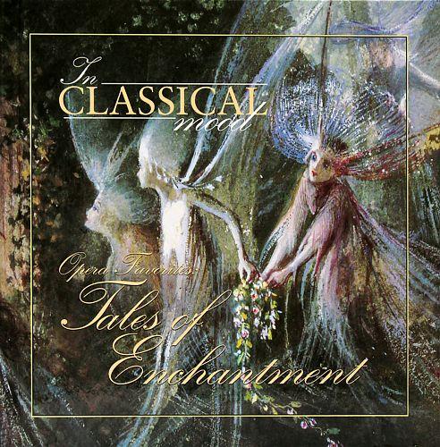 In Classical Mood - Opera Favorites: Tales of Enchantment von Verschiedene Interpreten für 6,99€