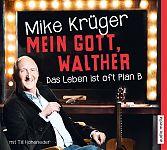 Mein Gott, Walther. Das Leben ist oft Plan B. von Mike Krüger für 7,99€