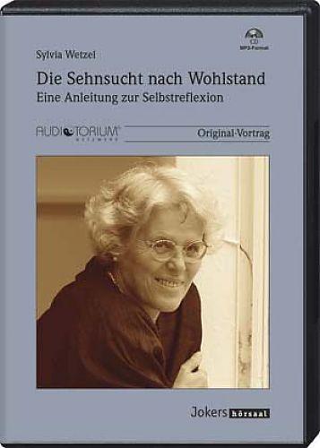 Die Sehnsucht nach Wohlstand - Eine Anleitung zur Selbstreflexion von Sylvia Wetzel für 4,99€