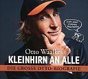 Kleinhirn an alle - Die große Ottobiografie - Nach einer wahren Geschichte von Otto Waalkes für 21,99€