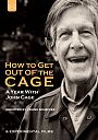 John Cage: How To Get Out Of The Cage - A Year with John Cage