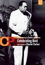 Masters of American Music: Celebrating Bird – The Triumph of Charlie Parker